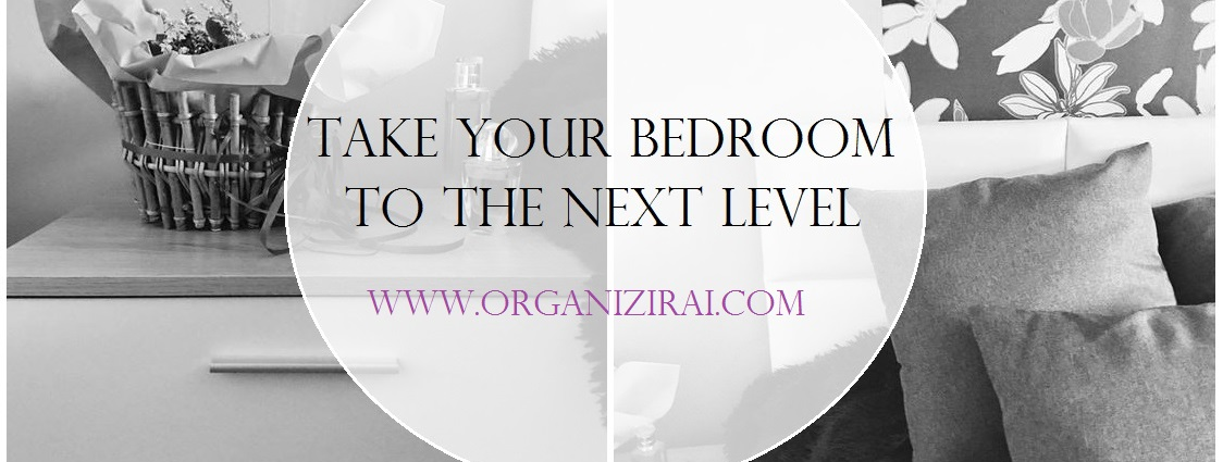 Slider_Great_tips-to-take-your-bedroom-to-the-next-level-interior-design-bedroom-organizing-blog-liestyle-organizirai.com