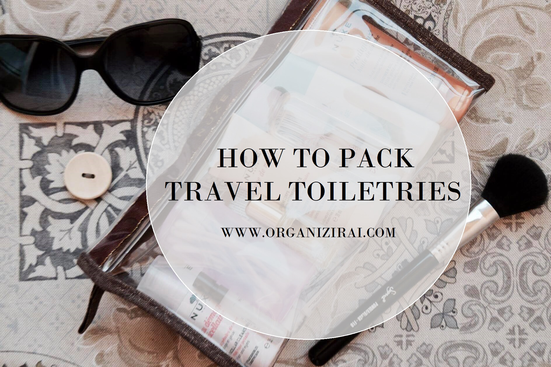 how-to-pack-travel-toiletries-small-packages-organizing-blog-organizirai.com_FACEBOOK