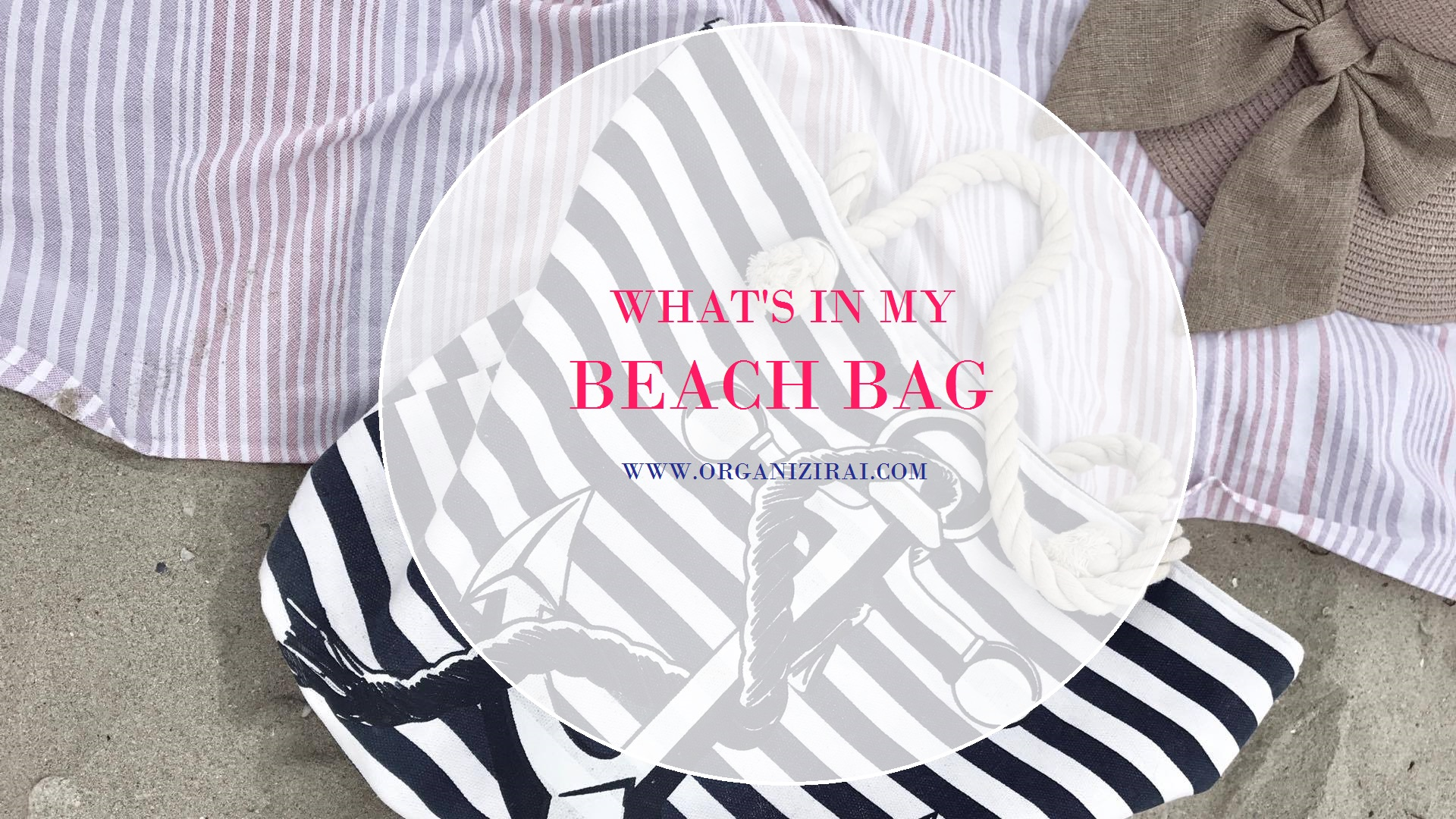 whats-in-my-beach-bag-organizing-blog-bulgarian-blogger-summer-bag-organizirai.com